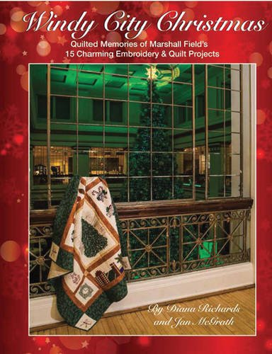 windy-city-christmas-quilted-memories-of-marshall-fields-15-charming-embroidery-quilt-projects