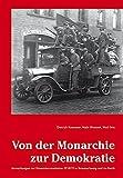 Von der Monarchie zur Demokratie. Anmerkungen zur Novemberrevolution 1918/19 in Braunschweig und im Reich - Dietrich Kuessner, Maik Ohnezeit, Wulf Otte