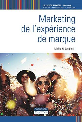 Marketing de l'expérience de marque par Michel G. LANGLOIS