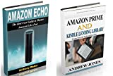 Amazon Echo: The Best User Guide to Learn Amazon Echo and Amazon Prime Membership (Amazon Prime, users guide, web services, digital media, Amazon Echo, ... Movie, Prime Music) (amazon books Book 1)