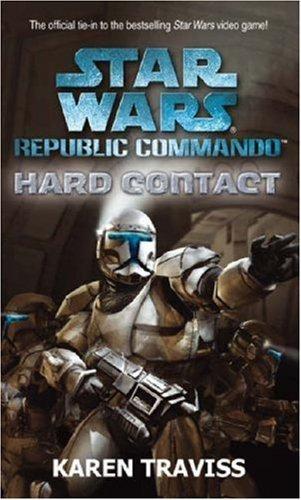 Star Wars Republic Commando: Hard Contact (Star Wars Republic Commando 1) by Karen Traviss (6-Apr-2006) Paperback