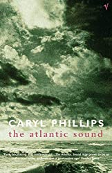 The Atlantic Sound by Caryl Phillips (2001-11-01)