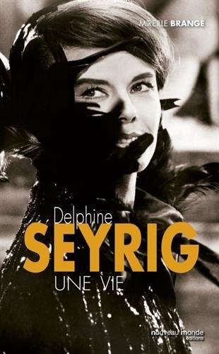 Delphine Seyrig : Une vie