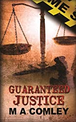 Guaranteed Justice by M. a. Comley (2013-07-14)