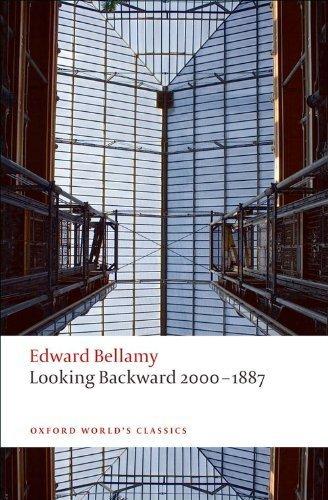 Looking Backward 2000-1887 (Oxford World's Classics) by Bellamy, Edward (2009) Paperback