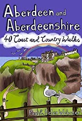 Aberdeen and Aberdeenshire: 40 Coast and Country Walks