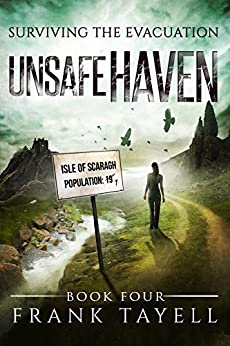 Surviving The Evacuation, Book 4: Unsafe Haven by [Tayell, Frank]