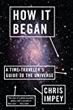 Image de How It Began: A Time-Traveler's Guide to the Universe