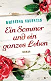 Ein Sommer und ein ganzes Leben: Roman