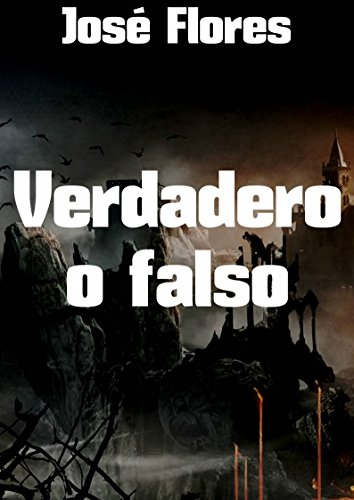 Descargar Libro Verdadero o falso de José Flores