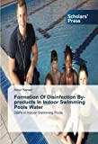 Formation Of Disinfection By-products In Indoor Swimming Pools Water: DBPs in Indoor Swimming Pools