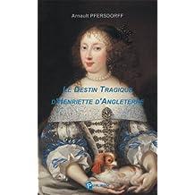 Le Destin Tragique d'Henriette d'Angleterre