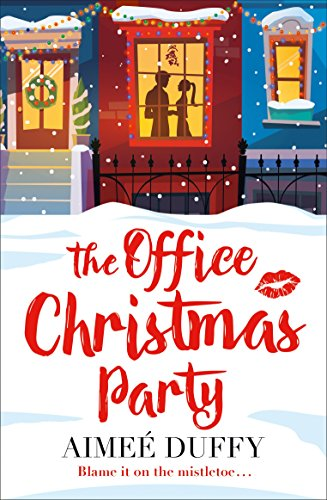 The Office Christmas Party: A fun, feel good Christmas cracker of a romance!