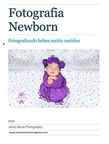 Descargar Libro FOTOGRAFIA NEWBORN: Fotografiando bebes recien nacidos de Jenny Senra Pampin