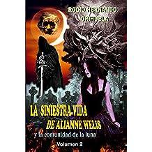 La siniestra vida Alianne Welis y la comunidad de la luna-Volumen 2: ( NOVELA DE TERROR )