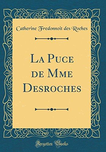 La Puce de Mme DesRoches (Classic Reprint)