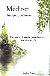 M??diter - Pourquoi, comment ? L'essentiel ?? savoir pour d??marrer (et s'y tenir !) by Sophie Cariel (2013-02-08)