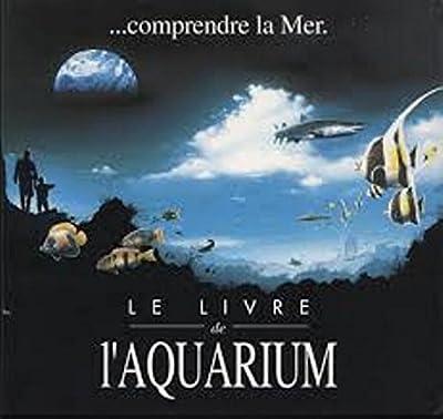 Comprendre la mer.... Le livre de l'aquarium