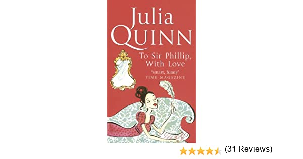 To sir phillip with love number 5 in series bridgerton family to sir phillip with love number 5 in series bridgerton family ebook julia quinn amazon kindle store fandeluxe Ebook collections
