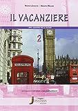 Il vacanziere. Quaderno per le vacanze. Inglese. Per la Scuola media. Con CD Audio: 2