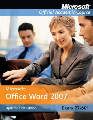 77-601 Microsoft Office Word 2007 Updated First Edition International Student Version (Microsoft Official Academic Course) por Microsoft Official Academic Course