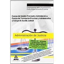 Cuerpos Admón De Justicia: Cuerpo Gestión Y Administrativa, Cuerpo De Tramitación Procesal Y Administrativa Y Cuerpo De Auxilio Judicial. ... C... (Justicia (estatal) (mad))