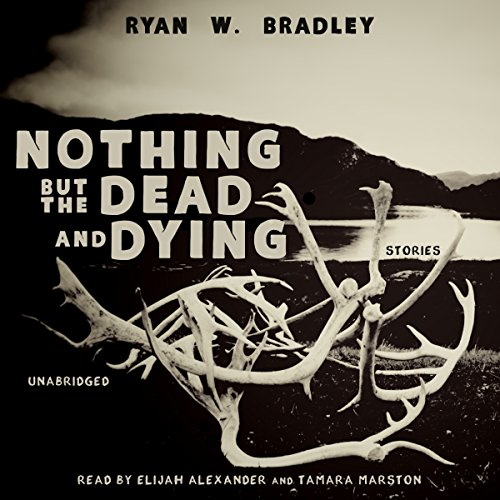 Nothing but the Dead and Dying  Audiolibri