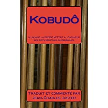 Kobudô: : ou quand la presse mettait à l'honneur les arts martiaux okinawanais (Connaître les arts martiaux okinawanais t. 2) (French Edition)