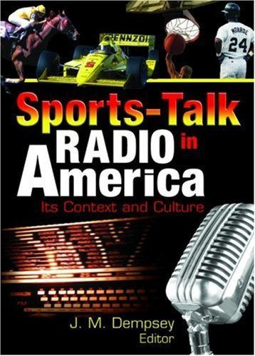 Sports-Talk Radio in America: Its Context and Culture (Contemporary Sports Issues) by Frank Hoffmann (2006-10-13)