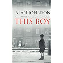 This Boy by Alan Johnson (9-May-2013) Hardcover