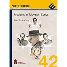 Medicine in Television Series (Esteve Foundation Notebooks Book 42) (English Edition)