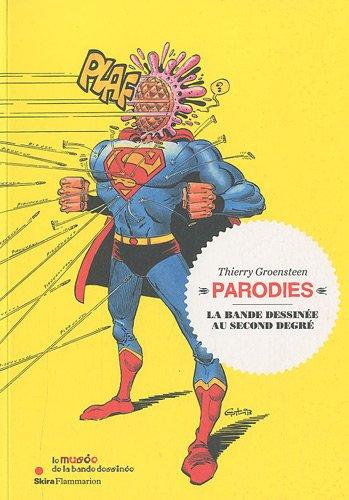Parodies : La bande dessinée au second degré par Thierry Groensteen