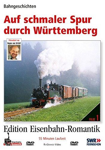 01. Auf schmaler Spur durch Württemberg - Bahngeschichten - Edition Eisenbahn-Romantik