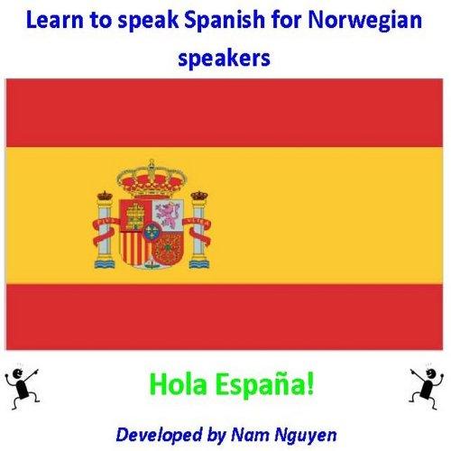 Learn to Speak Spanish for Norwegian Speakers por Nam Nguyen