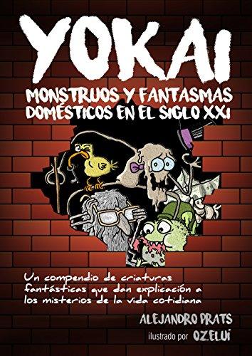 YOKAI: Monstruos y fantasmas domésticos en el Siglo XXI