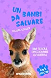 Scarica Libro Un bambi da salvare S O S cuccioli (PDF,EPUB,MOBI) Online Italiano Gratis