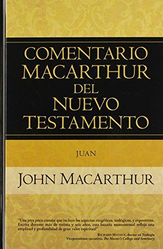 Comentario MacArthur del Nuevo Testamento Juan (Comentario Macarthur Del N.t.)