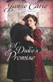 A Duke's Promise: A Forgotten Castles Novel by Jamie Carie (2012-09-01)
