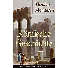 Römische Geschichte (Gesamtausgabe: Band 1 bis 6): Die Geschichte Roms von den Anfängen bis zur Zeit Diokletians