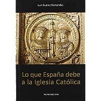 Lo que España debe a la iglesia catolica