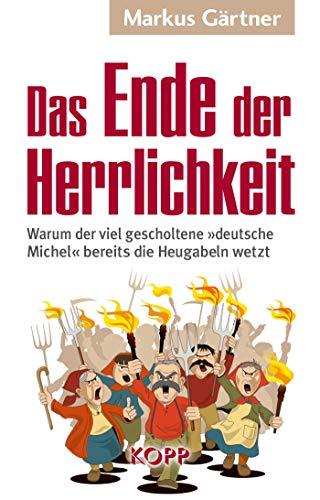 das-ende-der-herrlichkeit-warum-der-viel-gescholtene-deutsche-michel-bereits-die-heugabeln-wetzt