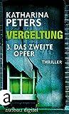 Vergeltung - Folge 3: Das zweite Opfer von Katharina Peters