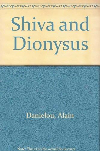 Shiva and Dionysus by Alain Danielou (1982-04-02)