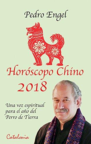 Horóscopo chino 2018. Una voz espiritual para el año del Perro de Tierra por Pedro Engel