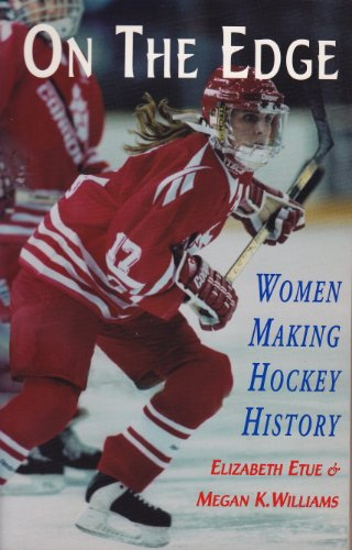On the Edge: Women Making Hockey History (English Edition)