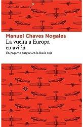 Descargar gratis La vuelta a Europa en avión: Un pequeño burgués en la Rusia roja en .epub, .pdf o .mobi