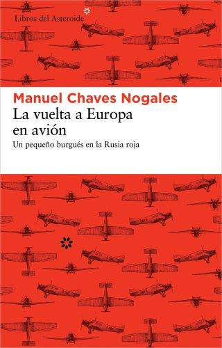 La vuelta a Europa en avión: Un pequeño burgués en la Rusia roja (Libros del Asteroide)