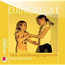 Djingalla, 1 Audio-CD, Tanz- und Bewegung: Tanz- und Bewegungsmusik