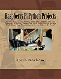 Raspberry Pi Python Projects: Pyhton3  Tkinter/Ttk, Clock,Temperature, Tactile, Ultra Sonic & Color Sensor, Servo, Stepper, DC Motor, Infrared Detector, ... Follow, Thumb Joy Stick, Two Wheel Balance