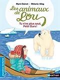 """Afficher """"Les animaux de Lou Tu n'es pas seul, petit ours !"""""""